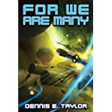 For We Are Many (Bobiverse) (Volume 2)