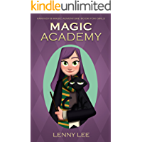 Books for Girls : Magic Academy: (Witch school, Fantasy, Friendship, Grow up, Books for Girls 9-12)