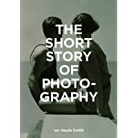 The Short Story of Photography: A Pocket Guide to Key Genres, Works, Themes and Techniques