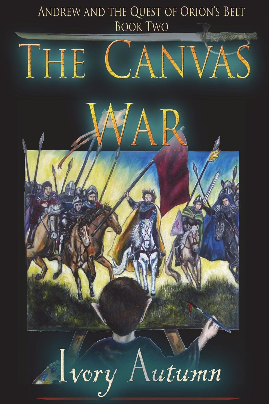 Download The Canvas War: Andrew and the Quest of Orion's Belt (Volume 2) pdf epub