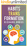 Habits Transformation: Easy Rules to Stop Acting Like Who You Are and Start Acting Like Who You Want to Be in your life (English Edition)
