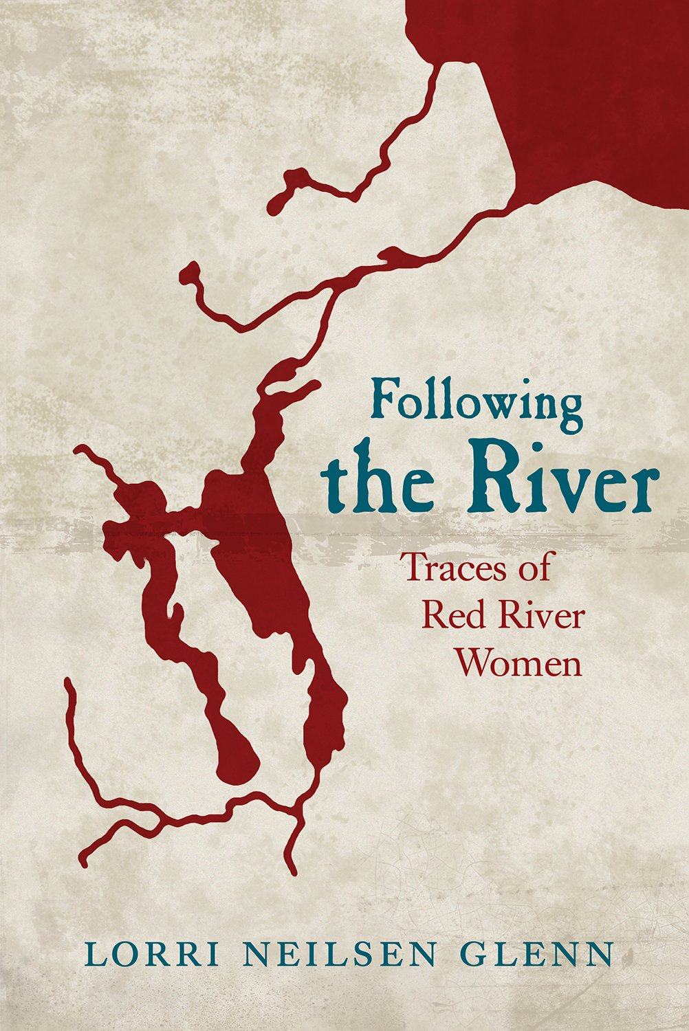 Following the River Traces of Red River Women