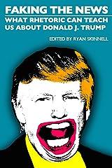 Faking the News: What Rhetoric Can Teach Us About Donald J. Trump (Societas) Kindle Edition