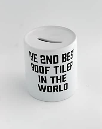 Money box with THE 2ND BEST Roof Tiler IN THE WORLD ...