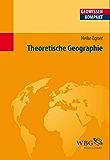 Theoretische Geographie (Geowissenschaften kompakt)