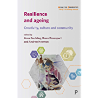 Resilience and Ageing: Creativity, Culture and Community (Connected Communities)