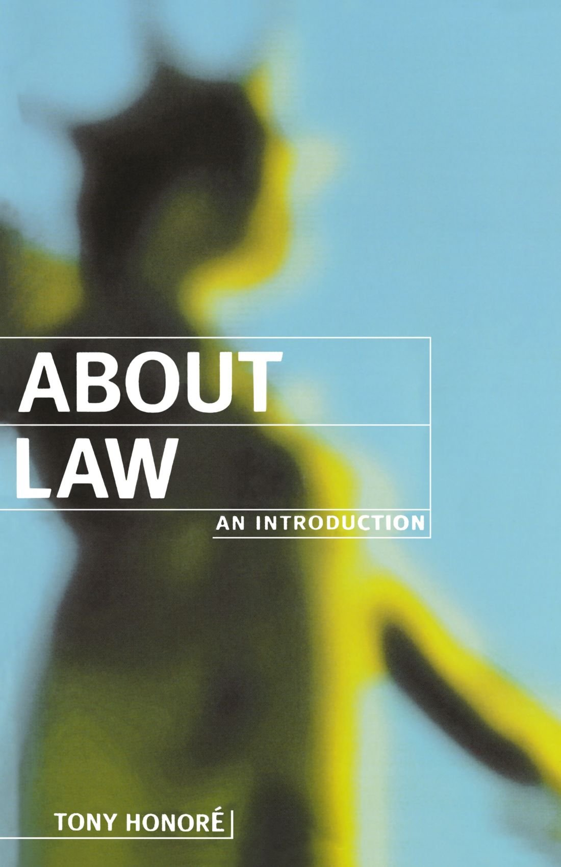 About Law: An Introduction (Clarendon Law Series): Amazon.co.uk: Tony  Honoré: 9780198763888: Books