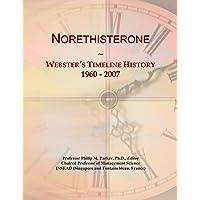 Norethisterone: Webster's Timeline History, 1960 - 2007
