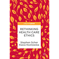 Rethinking Health Care Ethics (English Edition)