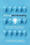 Doing Philosophy: From Common Curiosity to Logical Reasoning
