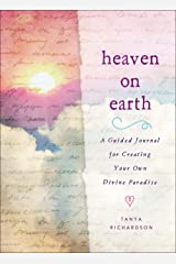 Heaven on Earth: A Guided Journal for Creating Your Own Divine Paradise Hardcover