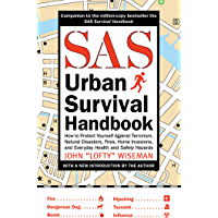 SAS Urban Survival Handbook: How to Protect Yourself Against Terrorism, Natural Disasters, Fires, Home Invasions, and Everyday Health and Safety Hazards (English Edition)