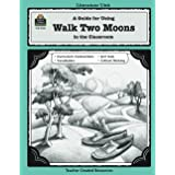 A Guide for Using Walk Two Moons in the Classroom: Literature Unit : A Guide for Using in the Classroom (Literature Units)