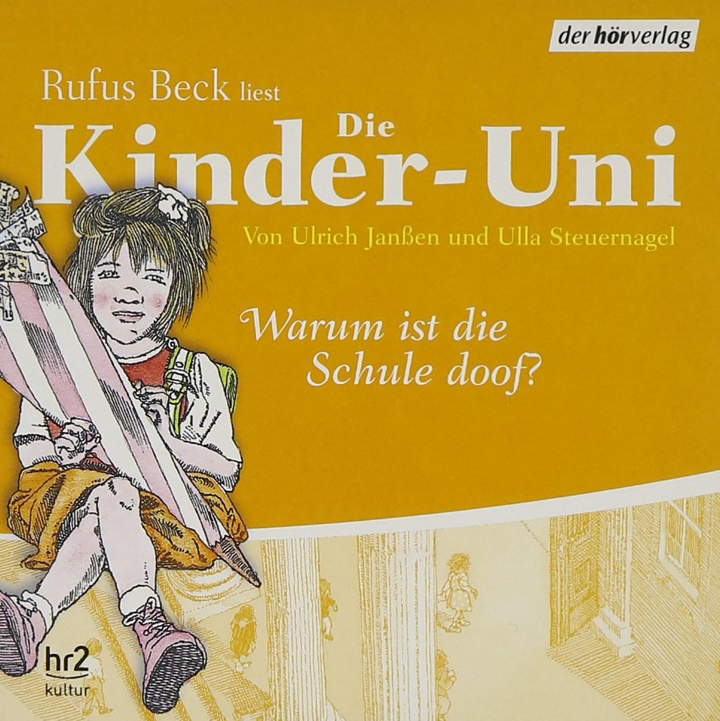 Die Kinder-Uni - Sonderausgabe: Warum ist die Schule doof? Lesung mit Musik