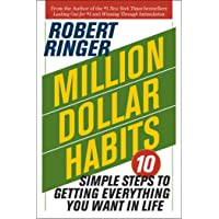 Million Dollar Habits: 10 Simple Steps to Getting Everything You Want in