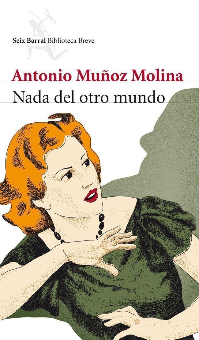 Nada del otro mundo (Biblioteca Breve): Amazon.es: Muñoz Molina, Antonio: Libros