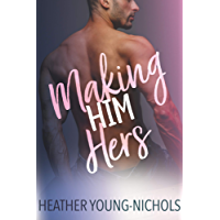Making Him Hers (Finding Love Book 2) (English Edition)