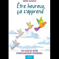 Être heureux, ça s'apprend : Les clés de votre épanouissement personnel (French Edition)