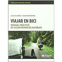 Viajar en bici (2ª ed) - manual practico de cicloturismo de alforjas (Manuales Grandes Espacios)