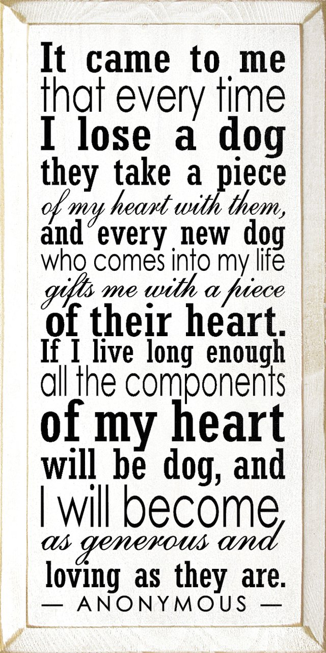 Sawdust City Dog Plaque - It Came to Me That Every Time I Lose a Dog. (Old Cottage)