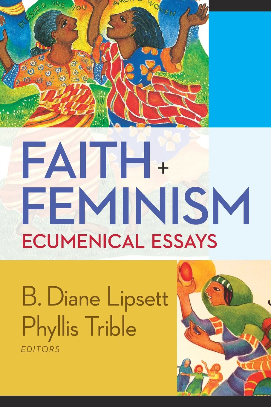 faith and feminism ecumenical essays phyllis trible b diane faith and feminism ecumenical essays phyllis trible b diane lipsett 9780664239695 com books