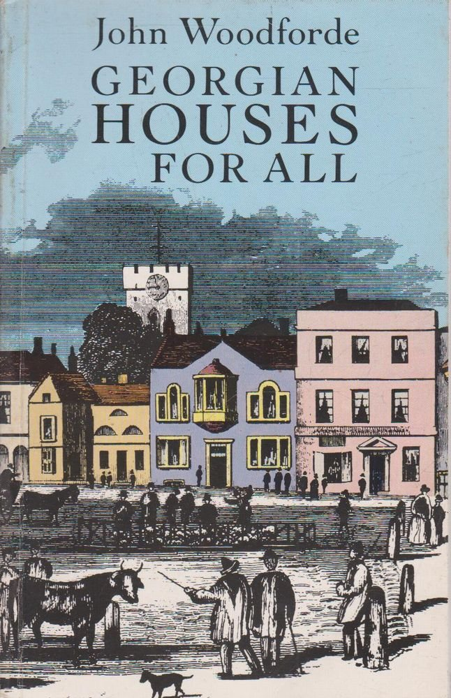 georgian houses for all amazon co uk john woodforde 9780710205230