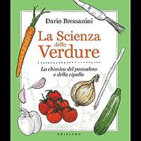 La scienza delle verdure: La chimica del pomodoro e della cipolla (Italian Edition)