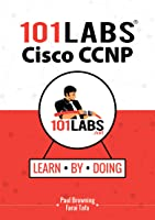 101 Labs - Cisco CCNP: Hands-on Practical Labs