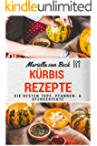 Kürbis Rezepte: Die besten Topf-, Pfannen- & Ofengerichte (Nach Großmutters Art 1)
