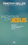 Encontros com Jesus: Respostas inusitadas aos maiores questionamentos da vida