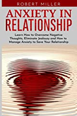 Anxiety in Relationship: Learn How to Overcome Negative Thoughts, Eliminate Jealousy and How to Manage Anxiety to Save Your Relationship Capa comum