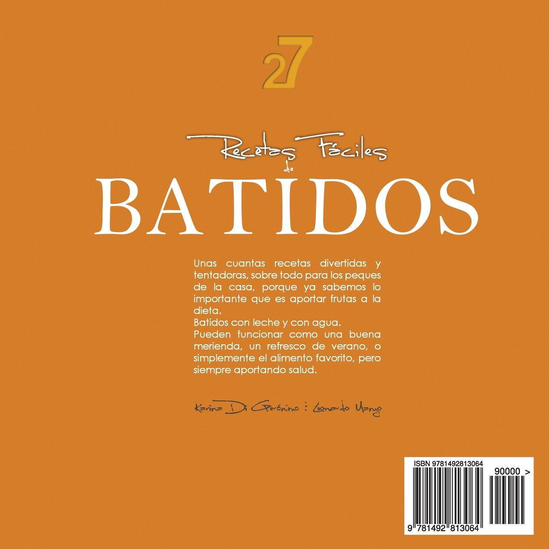 27 Recetas Fáciles de Batidos: Alimentos Naturales & Vida Saludable: Volume 2 Recetas Fáciles: Zumos y Batidos: Amazon.es: Leonardo Manzo, ...