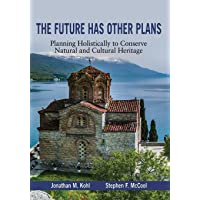 The Future Has Other Plans: Planning Holistically to Conserve Natural and Cultural Heritage