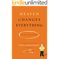 Heaven Changes Everything: The Rest of Our Story
