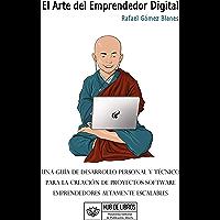 El Arte del Emprendedor Digital: Una guía de desarrollo personal y técnico para la creación de proyectos software…
