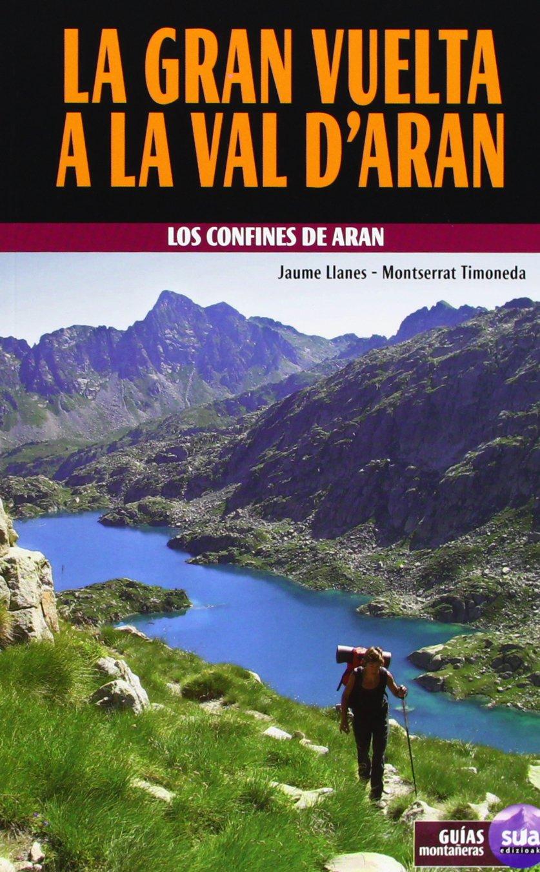 La gran vuelta a la Val dAran (Guias montañeras): Amazon.es ...