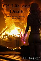 Of Life and Death (Here Witchy Witchy) (Volume 5) Paperback
