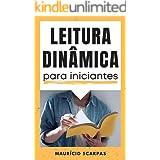 Leitura Dinâmica para Iniciantes: Aprenda a Ler até 3x Mais Rápido com Compreensão e Memorize Tudo