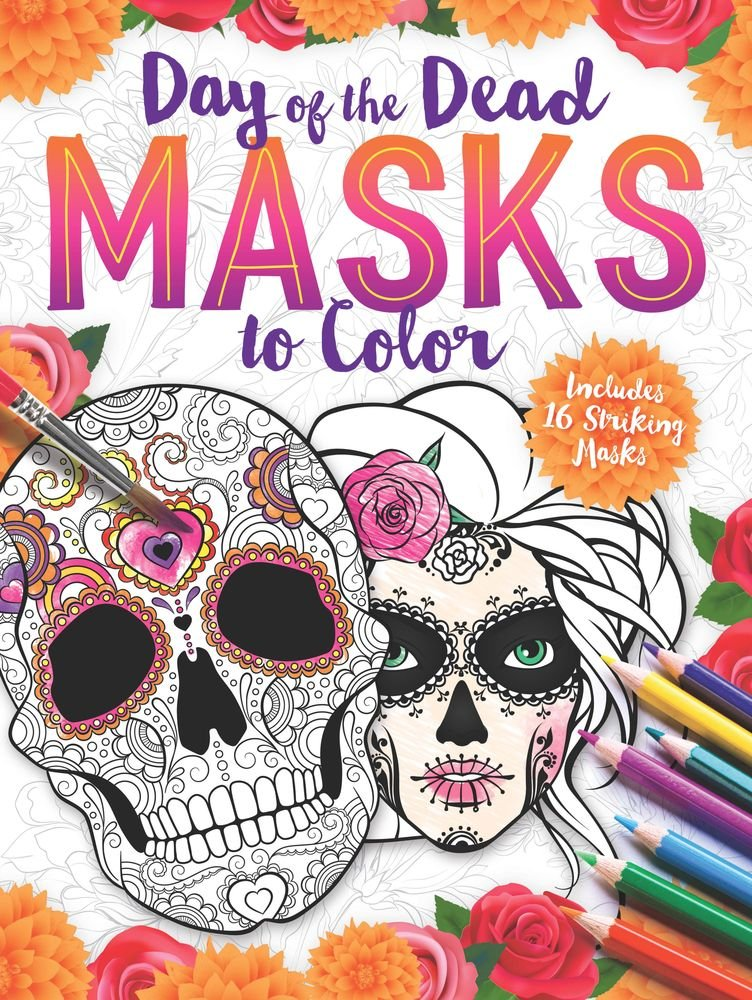 amazoncom day of the dead masks to color includes 16 striking masks 9781438010045 paul scott books - Day Of The Dead Coloring Book