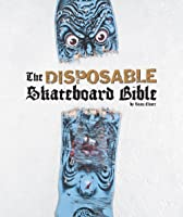 Disposable Skateboard Bible: The Disposable