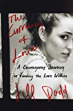 The Currency of Love: A Courageous Journey to Finding the Love Within (English Edition)