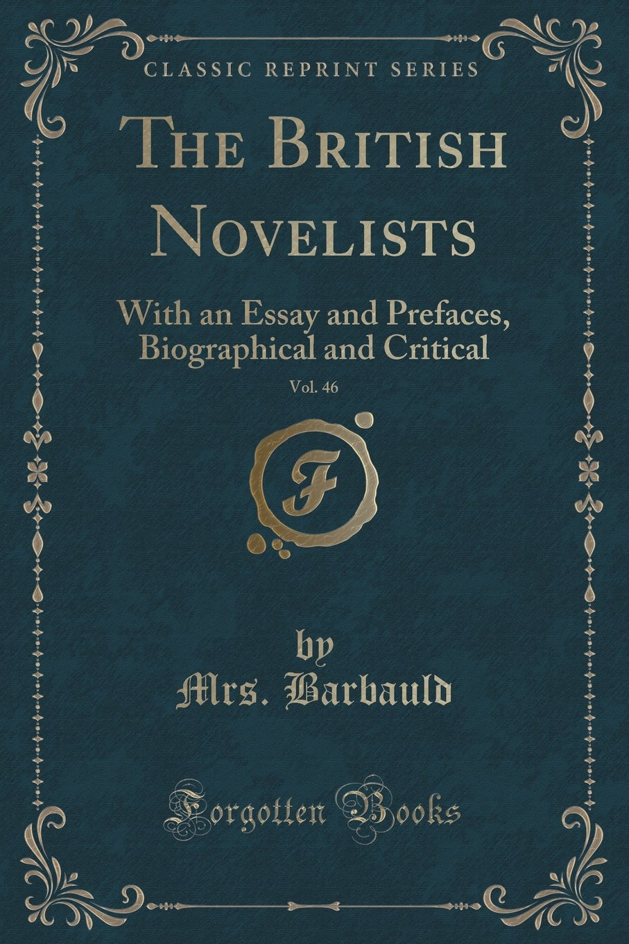 The British Novelists, Vol. 46: With an Essay and Prefaces, Biographical and Critical (Classic Reprint) pdf