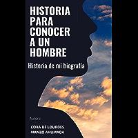 Historia para conocer a un hombre (Spanish Edition)