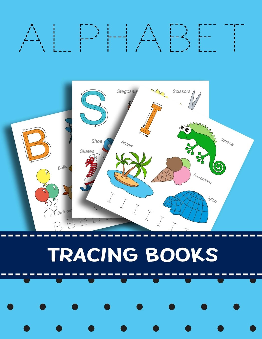 "Download Alphabet Tracing Books: Letter Tracing Practice Book For Preschoolers, Kindergarten (Printing For Kids Ages 3-5)(5/8"" Lines, Dashed) PDF"