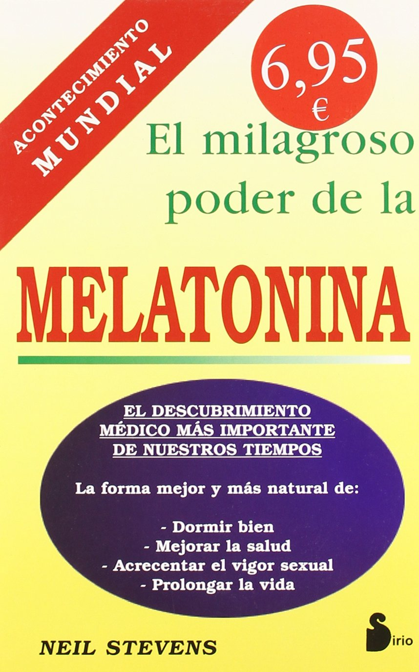 El Milagroso Poder de la Melatonina: Neil Stevens: 9788478081813: Amazon.com: Books