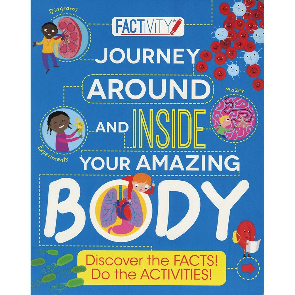 Factivity Journey Around and Inside Your Amazing Body: Discover the ...