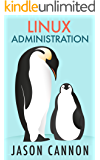 Linux Administration: The Linux Operating System and Command Line Guide for Linux Administrators