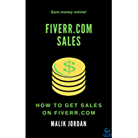 Fiverr.com Sales:: How To Get Sales On Fiverr.com (English Edition)