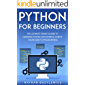 Python for Beginners: The Ultimate Crash Course to Learning Python, Data Science, Even If You're New to Programming.