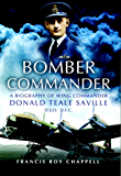 """Bomber Commander: Don Saville DSO, DFC - 'The Mad Australian: Don Saville DSO, DFC - """"The Mad Australian"""""""